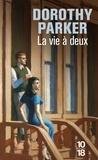 Dorothy Parker - La vie à deux.
