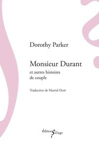 Dorothy Parker et Martial Doré - Monsieur Durant et autres histoires de couple.