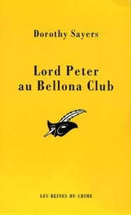 Dorothy Sayers - Lord Peter et le Bellona Club.