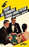 Dorothy Sayers - Trop de témoins pour Lord Peter.