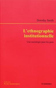 Dorothy Smith - L'ethnographie institutionnelle - Une sociologie pour les gens.
