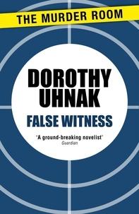 Dorothy Uhnak - False Witness.