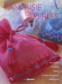 Fantaisie de perles - Décoration, broderie, bijoux, franges et pampilles, accessoires.pdf