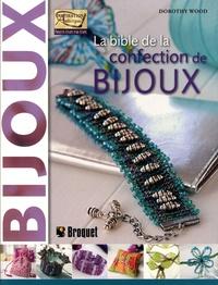 Dorothy Wood - La Bible de la confection de bijoux.