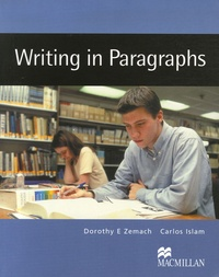 Dorothy Zemach et Carlos Islam - Writing in Paragraphs - From sentence to paragraph.