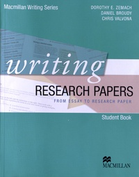 Dorothy Zemach et Daniel Broudy - Writing Research Papers - From Essay to Research Paper, Student Book.