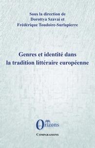 Dorottya Szavai et Frédérique Toudoire-Surlapierre - Genres et identité dans la tradition littéraire européenne.
