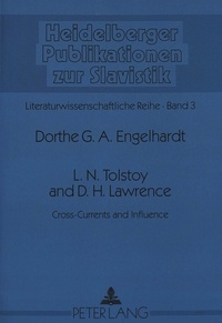 Dorthe Engelhardt - L.N. Tolstoy and D.H. Lawrence - Cross-Currents and Influence.