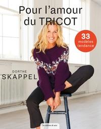 Dorthe Skappel - Pour l'amour du tricot.