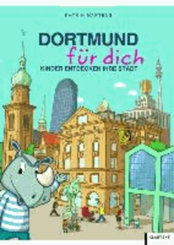 Dortmund für dich - Kinder entdecken ihre Stadt.