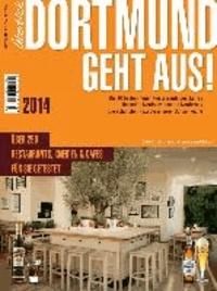 Dortmund geht aus! 2014 - Der Gastronomieführer der Westfalenmetropole.
