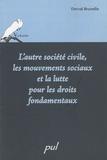 Dorval Brunelle - L'autre société civile, les mouvements sociaux et la lutte pour les droits fondamentaux.
