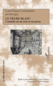 Dorvigny - Le nègre blanc.