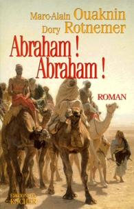 Dory Rotnemer et Marc-Alain Ouaknin - Abraham ! Abraham !.