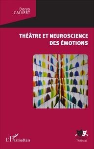 Dorys Calvert - Théâtre et neuroscience des émotions.