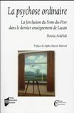Dossia Avdelidi - La psychose ordinaire - La forclusion du Nom-du-Père dans le dernier enseignement de Lacan.