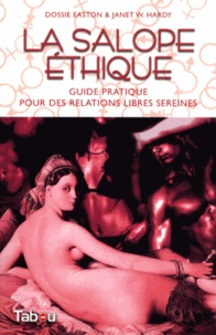 Ebook téléchargement gratuit pdf pdf La salope éthique  - Guide pratique pour des relations libres sereines in French 9782915635768 ePub par Dossie Easton, Janet W. Hardy