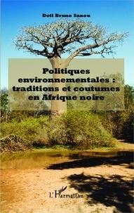 Doti Bruno Sanou - Politiques environnementales : traditions et coutumes en Afrique noire.