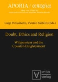Doubt, Ethics and Religion - Wittgenstein and the Counter-Enlightenment.