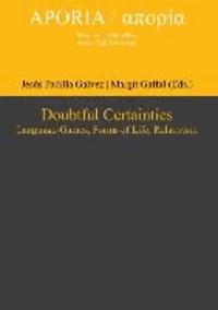 Doubtful Certainties - Language-Games, Forms of Life, Relativism.