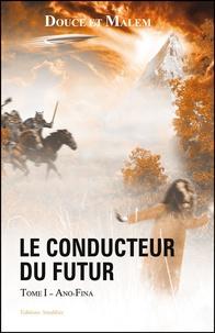 Douce - Le Conducteur du futur - Tome 1, Ano-Fina.