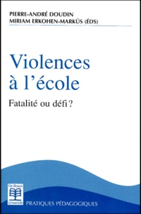 VIOLENCES A L'ECOLE. Fatalité ou défi ? -  Doudin |