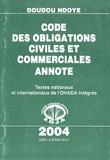 Doudou Ndoye - Code des obligations civiles et commerciales annoté - Textes nationaux et internationaux de l'OHADA intégrés.