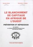 Doudou Ndoye et Mamadou-Lamine Fofana - Le blanchiment des capitaux en Afrique de l'Ouest - Prévention et répression.