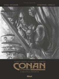 Doug Headline et Emmanuel Civiello - Conan le Cimmérien Tome 11 : Le dieu dans le sarcophage - Edition spéciale en noir et blanc, tirage unique, avec un cahier bonus de 12 pages.
