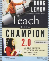 Doug Lemov - Teach Like a Champion 2.0 - 62 Techniques that Put Students on the Path to College. 1 DVD