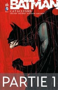 Doug Moench et Chuck Dixon - Batman - Cataclysme - Partie 1.