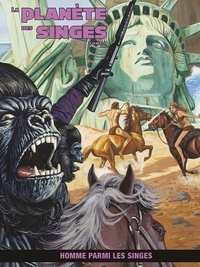 Doug Moench - La planète des singes Tome 2 : Homme parmi les singes.