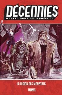 Doug Moench et Gerry Conway - Marvel dans les années 70 - La légion des monstres.