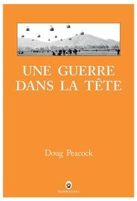 Doug Peacock - Une guerre dans la tête.