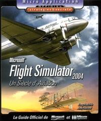 Doug Radcliffe et Andy Mahood - Flight Simulator 2004 - Un siècle d'aviation.