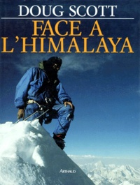 Doug Scott - Face à l'Himalaya.