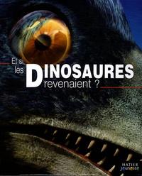 Dougal Dixon et Mike Benton - Et si les Dinosaures revenaient ?.