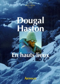 Dougal Haston - En hauts lieux.