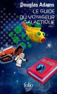 Douglas Adams - H2G2 Le Guide du voyageur galactique Tome 1 : Le guide du voyageur galactique.