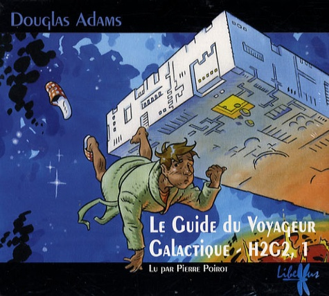 Douglas Adams - H2G2 Le Guide du voyageur galactique Tome 1 : . 5 CD audio
