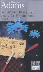 Douglas Adams - H2G2 Le Guide du voyageur galactique Tome 2 : Le Dernier Restaurant avant la Fin du Monde.