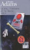 Douglas Adams - H2G2 Le Guide du voyageur galactique Tome 3 : La Vie, l'Univers et le Reste.