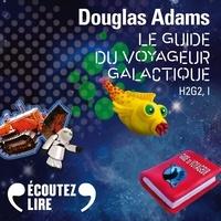 Douglas Adams et Nicolas Justamon - H2G2 (Tome 1) - Le Guide du voyageur galactique.