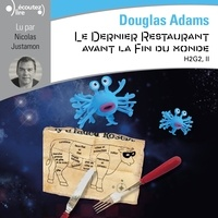 Douglas Adams et Nicolas Justamon - H2G2 (Tome 2) - Le Dernier Restaurant avant la Fin du Monde.
