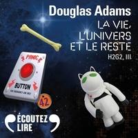 Douglas Adams et Nicolas Justamon - H2G2 (Tome 3) - La Vie, l'Univers et le Reste.