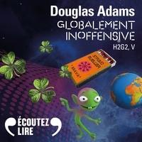 Douglas Adams et Nicolas Justamon - H2G2 (Tome 5) - Globalement inoffensive.
