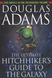 Douglas Adams - The Ultimate Hitchhiker's Guide to the Galaxy.