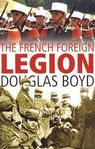 Douglas Boyd - The french foreign legion.