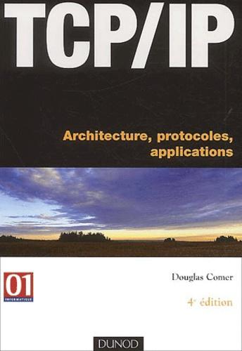Douglas Comer - TCP/IP. - Architecture, protocoles, applications, 4ème édition.