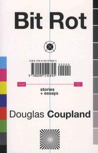 Douglas Coupland - Bit Rot.